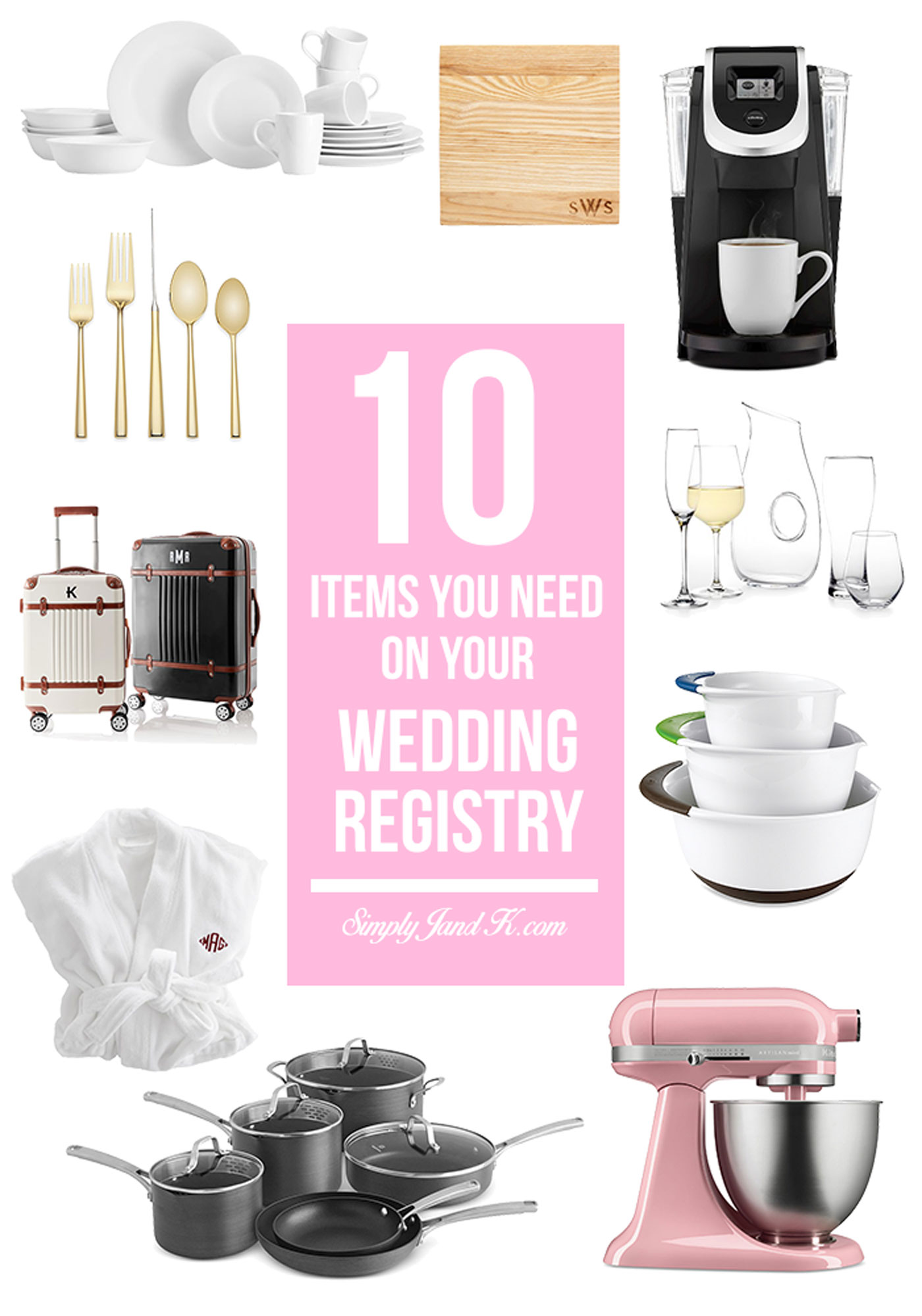 10 must have items for your wedding registry simply j k for Things to put on wedding registry